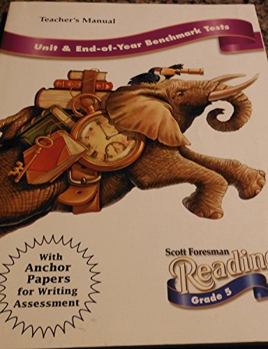 9780673624086: Scott Foresman Reading - Unit and End-fo-Year Benchmark Tests - Teacher's Manual - Grade 5