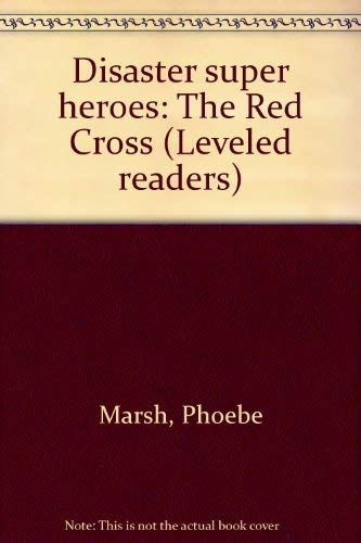 9780673625687: Disaster super heroes: The Red Cross (Leveled readers)