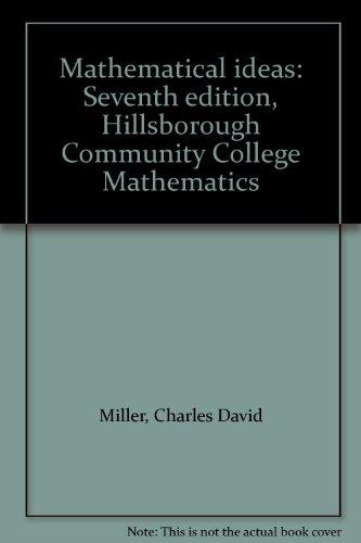 Mathematical ideas: Seventh edition, Hillsborough Community College: Miller, Charles David