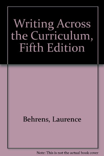 Writing Across the Curriculum, Fifth Edition (0673675998) by Behrens, Laurence; Leonard J. Rosen