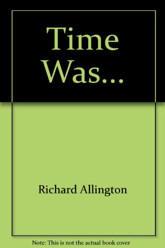 Time Was... (0673715140) by Richard Allington