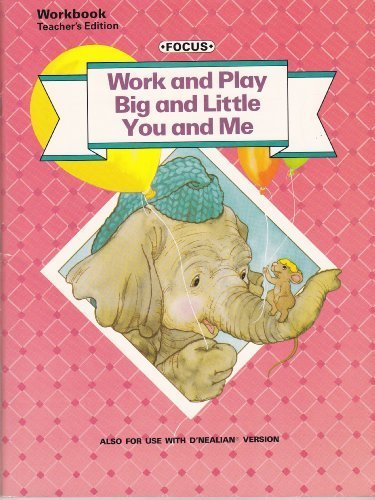 9780673720320: Work and Play Big and Little You and Me - Focus Reading for Success Level 2A, 2B, 2C- Workbook Teach