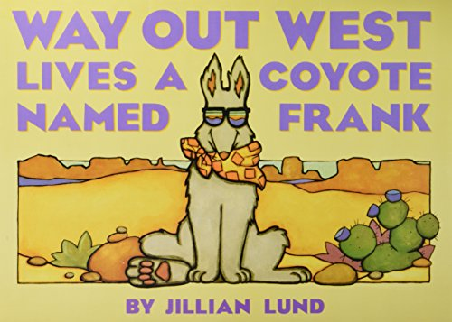9780673763211: LITTLE CELEBRATIONS, WAY OUT WEST LIVES A COYOTE NAMED FRANK, BIG BOOK, FLUENCY, STAGE 3 (Little Celebrations Guided Reading)
