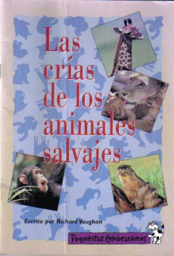 9780673771018: PEQUENITAS CELEBRACIONES, LAS CRIAS DE LOS ANIMALES SALVAJES/ WILD BABY ANIMALS, SINGLE COPY, FLUENCY, STAGE 3 (Little Celebrations Spanish)