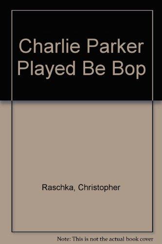 9780673771186: Charlie Parker Played Be Bop