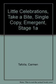 9780673777034: LITTLE CELEBRATIONS, TAKE A BITE, SINGLE COPY, EMERGENT, STAGE 1A