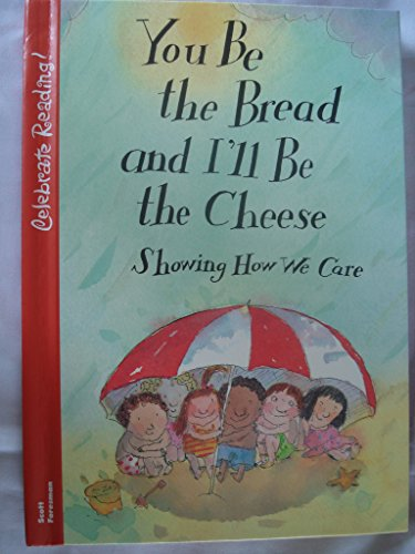 Celebrate Reading You be the Bread and I'll be the Cheese 2nd Grade Level 2C