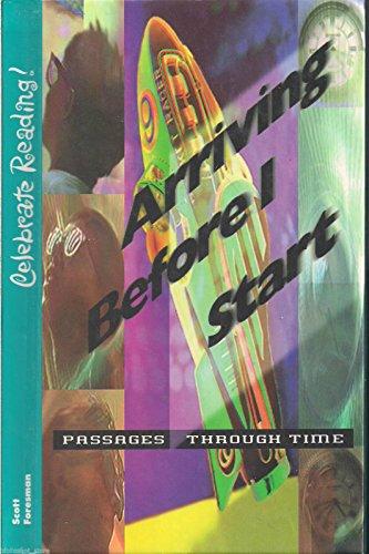 9780673800657: Arriving Before I Start (Celebrate Reading, Grade 6 Level E)