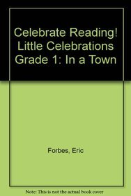 9780673803412: CELEBRATE READING! LITTLE CELEBRATIONS GRADE 1: IN A TOWN