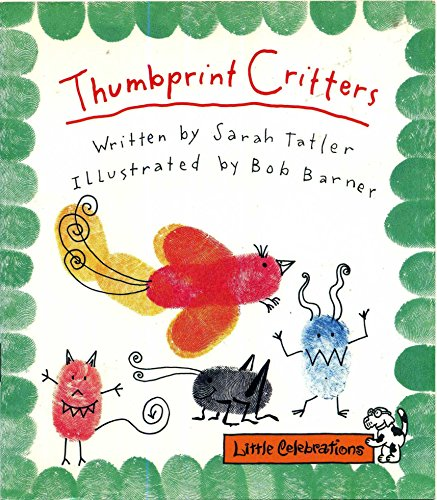 9780673803481: CR LITTLE CELEBRATIONS THUMBPRINT CRITTERS GRADE 1 COPYRIGHT 1995