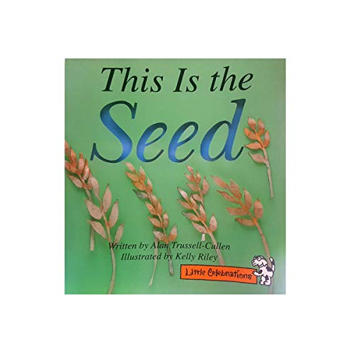 9780673803689: CELEBRATE READING! LITTLE CELEBRATIONS: THIS SEED
