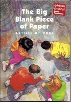 9780673811318: The Big Blank Piece of Paper: Artists at Work (Celebrate Reading)