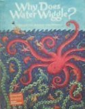 Why Does Water Wiggle?: Learning About the: Joanna Cole; Philip