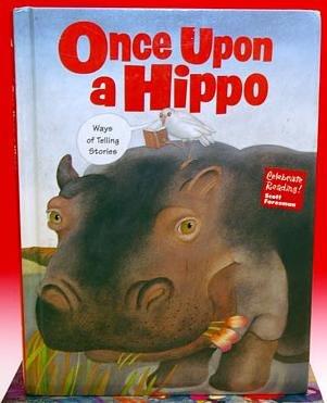 9780673820884: Once Upon a Hippo : Ways of Telling Stories (Celebrate Reading!, Book A)