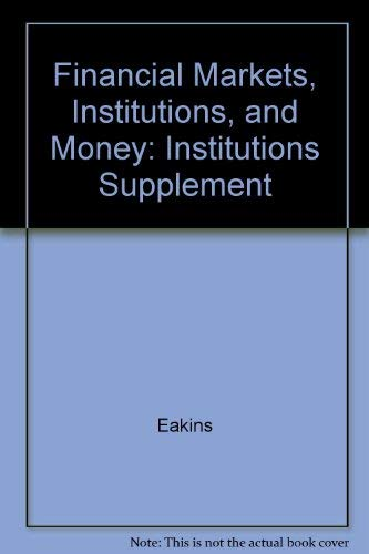 9780673970947: Financial Markets, Institutions, and Money: Institutions Supplement