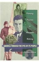 9780673977380: America Through the Eyes of Its People: Primary Sources in American History (2nd Edition)
