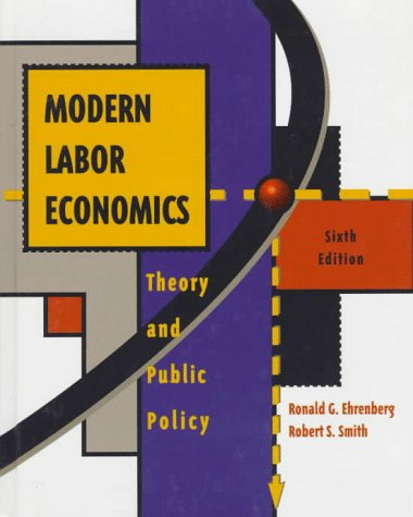 9780673980137: Modern Labor Economics: Theory and Public Policy (Addison-Wesley Series in Economics)
