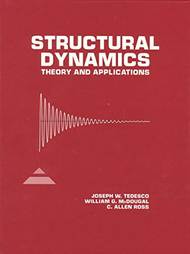 Structural Dynamics: Theory and Applications: Joseph W. Tedesco,