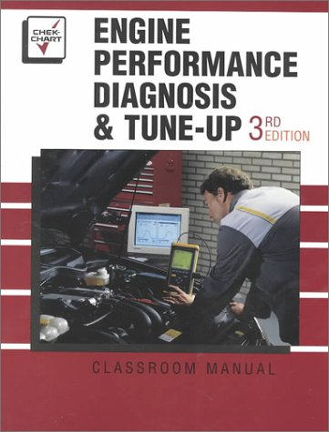 Engine Performance Diagnosis and Tune-Up (3rd ed.: George T. Clark,