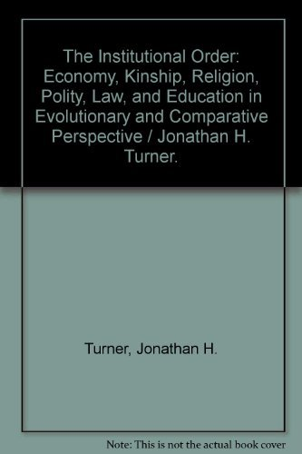 9780673981257: The Institutional Order: Economy, Kinship, Religion, Polity, Law, and Education in Evolutionary and Comparative Perspective