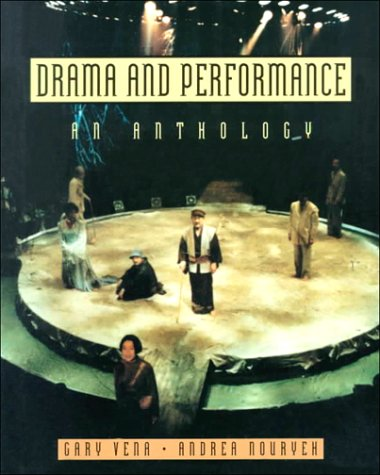 Drama and Performance: An Anthology: Editor-Gary Vena; Editor-Andrea Nouryeh