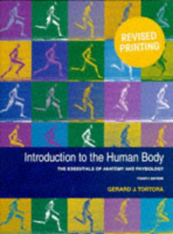 Introduction to the Human Body: The Essentials: Gerald J. Tortora,