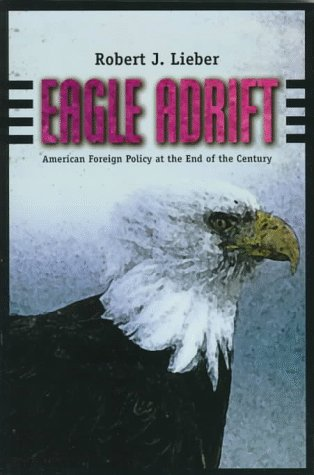 9780673982698: Eagle Adrift: American Foreign Policy at the End of the Century