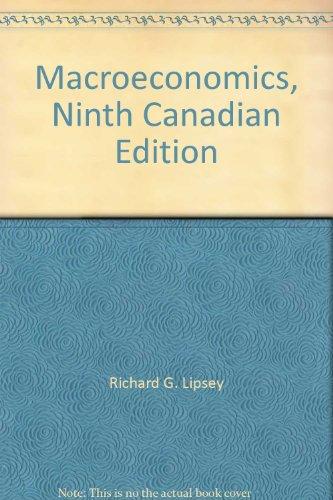Macroeconomics, Ninth Canadian Edition: Richard G. Lipsey,