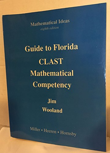Wooland: Guide to Florida CLAST, Mathematical Competency (8th Edition) (9780673984388) by Jim Woodland; Emmett M. Larson; Linda R. Beller