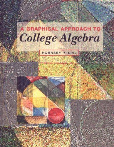 9780673991300: A Graphical Approach to College Algebra