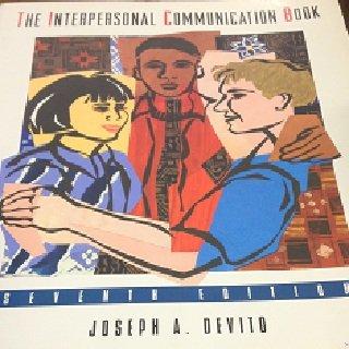 The Interpersonal Communication Book: Joseph A. Devito