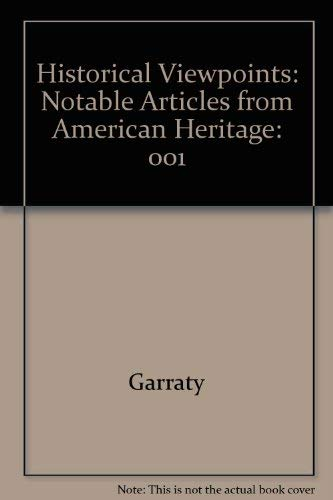 9780673992000: Historical Viewpoints: Notable Articles from American Heritage, Vol. 1: To 1877
