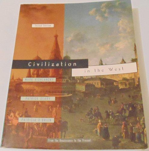 Civilization in the West: Renaissance to Present: O'Brien, Patricia, Kishlansky,