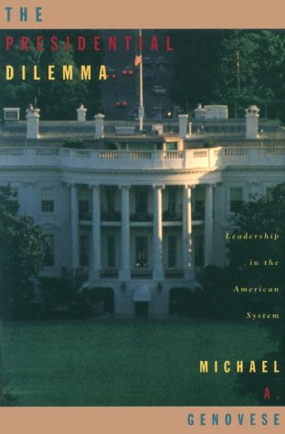 9780673992789: The Presidential Dilemma: Leadership in the American System