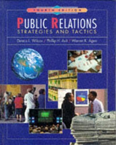 Public Relations: Strategies and Tactics: Dennis L. Wilcox,