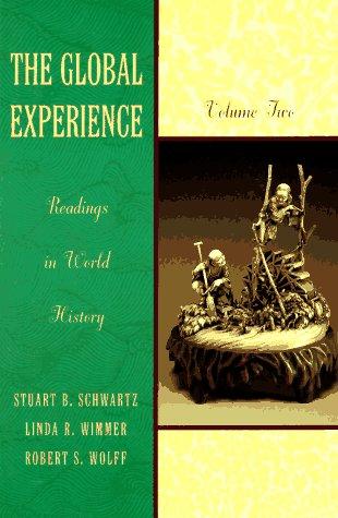 The Global Experience: Readings in World History, Volume 2: Schwartz, Stuart B., Wimmer, Linda, ...