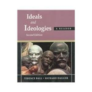 Ideals and Ideologies: Reader: Ball Terence (ed.); Dagger, Richard (ed.)