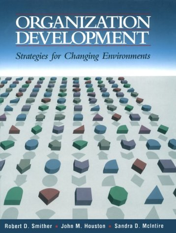 Organization Development: Strategies for Changing Environments: Robert D. Smither