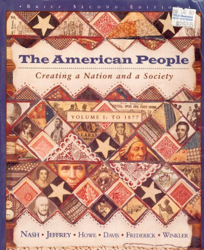 9780673995278: The American People: Creating a Nation and a Society: 001