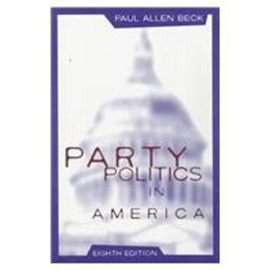 9780673995780: Party Politics in America