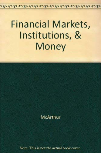 9780673995834: Financial Markets, Institutions, & Money
