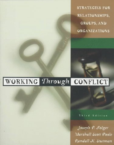 9780673997661: Working Through Conflict: Strategies for Relationships, Groups, and Organizations