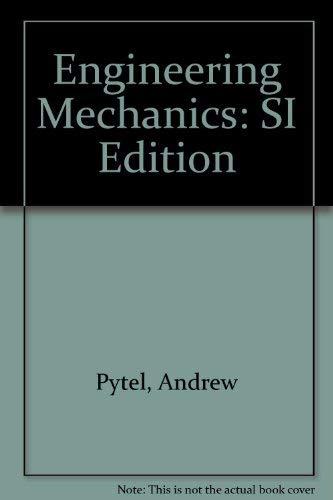 Engineering Mechanics: Statics & Dynamics: Pytel, Andrew, Kiusalaas,