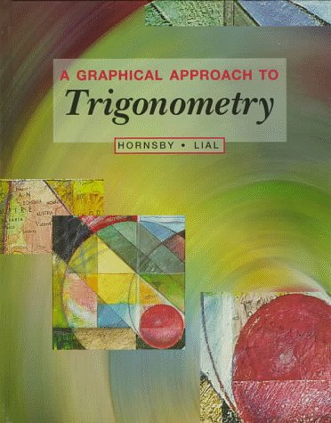 9780673999047: A Graphical Approach to Trigonometry