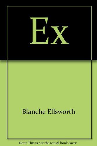 Ex: Blanche Ellsworth