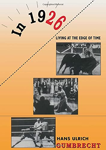 In 1926: Living on the Edge of: Gumbrecht, Hans Ulrich