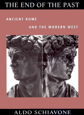 9780674000629: The End of the Past: Ancient Rome and the Modern West (Revealing Antiquity)