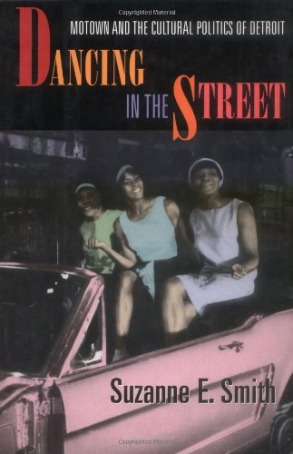 9780674000636: Dancing in the Street: Motown and the Cultural Politics of Detroit