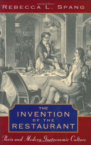 9780674000643: The Invention of the Restaurant: Paris and Modern Gastronomic Culture (Harvard Historical Studies (Hardcover))