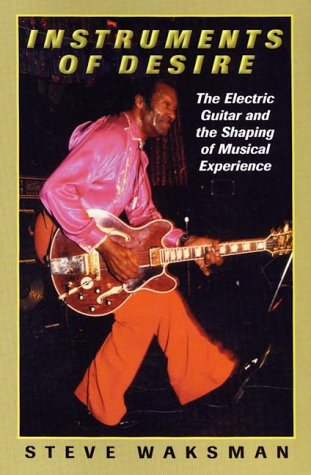 9780674000650: Instruments of Desire: The Electric Guitar and the Shaping of Musical Experience